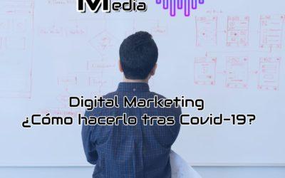 Digital Marketing ¿Cómo hacerlo tras Covid-19?