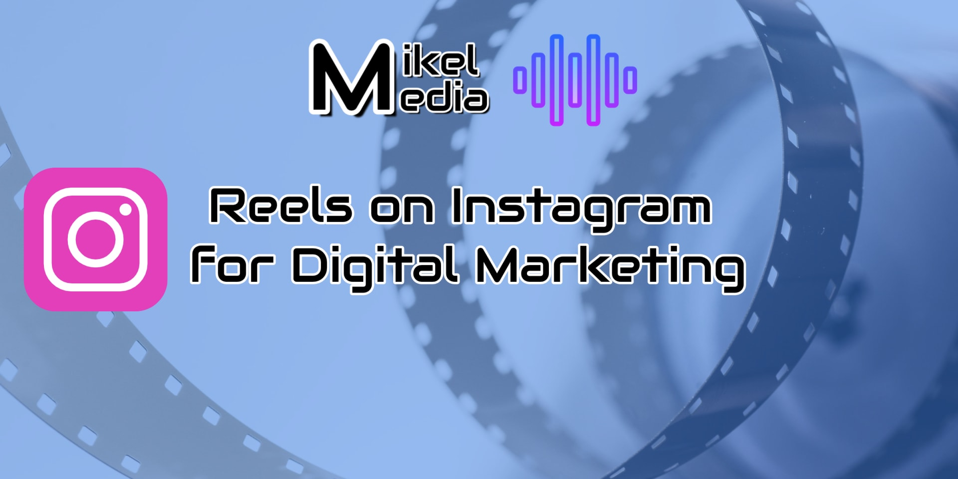 Digital Marketing with Reels