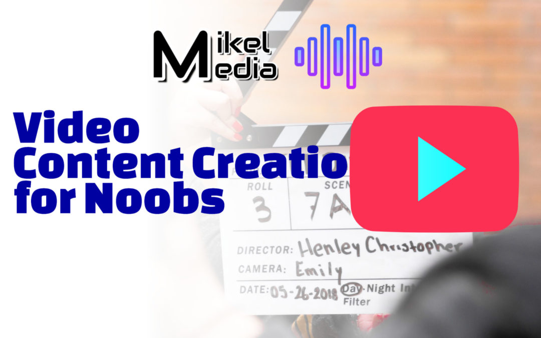 Video Content Creation for Noobs
